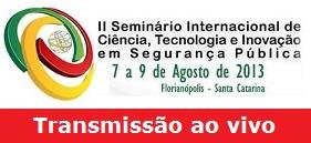 Seminário-Internacional-de-Ciência-Tecnologia-e-Inovação-em-Segurança-Pública- Ao-Vivo